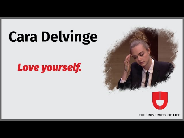 Love yourself | Cara Delevinge | The University Of Life