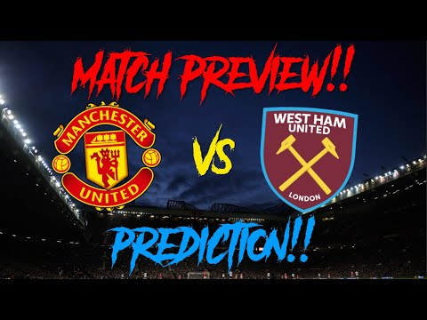 Manchester United vs West Ham United Match Preview ...