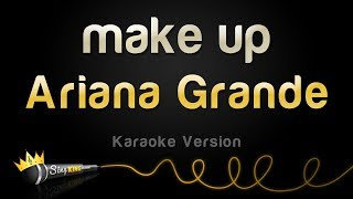Ariana Grande - make up (Karaoke Version)