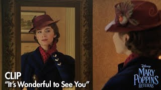 It S Wonderful To See You Clip Mary Poppins Returns