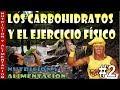 Los hidratos de carbono y el ejercicio físico [Nutrición deportiva]