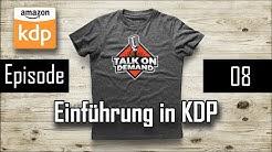 Talk On Demand   Episode 08   Einführung in KDP mit Jonathan Kuhla - Kindle Direct Publishing