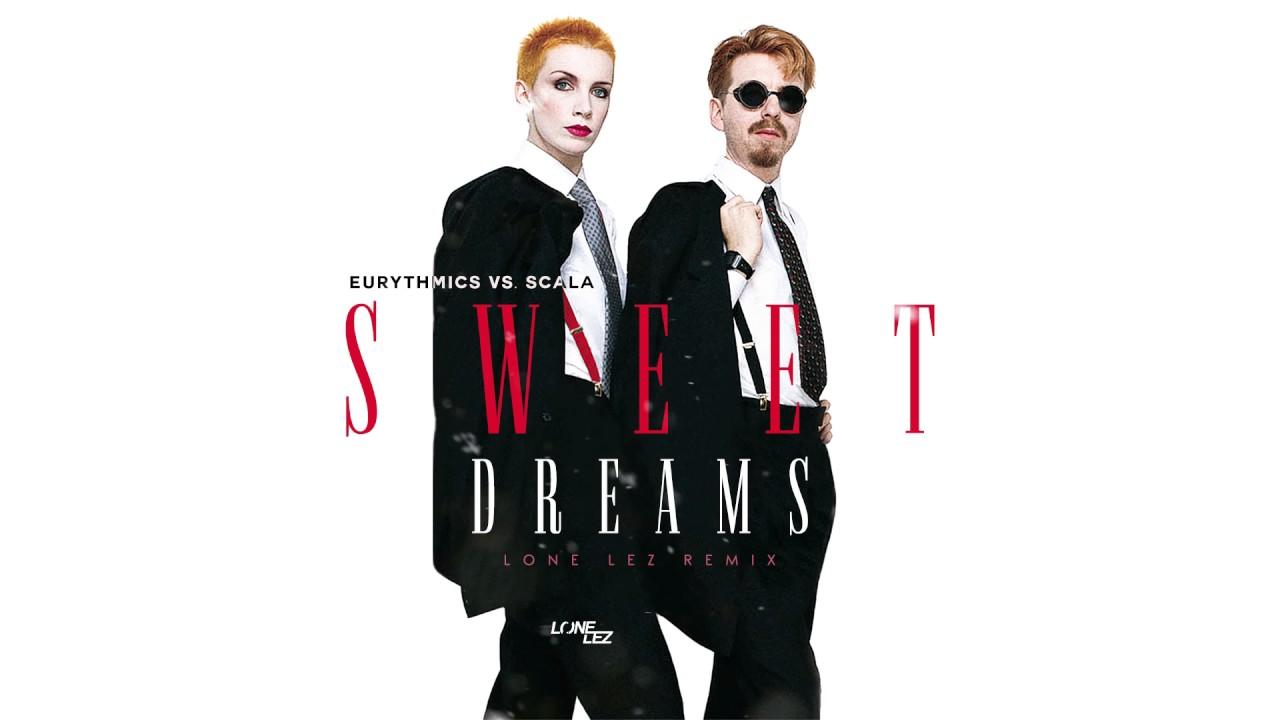 eurythmics vs  scala  u0026 kolacny brothers - sweet dreams