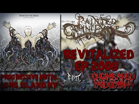 Painted In Exile-Revitalized Ep [2009] (Full Ep Stream) HD