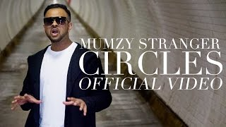 MUMZY STRANGER - CIRCLES (OFFICIAL MUSIC VIDEO)