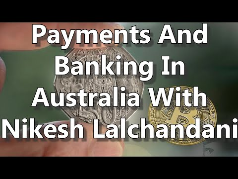 Payments And Banking In Australia With Nikesh Lalchandani