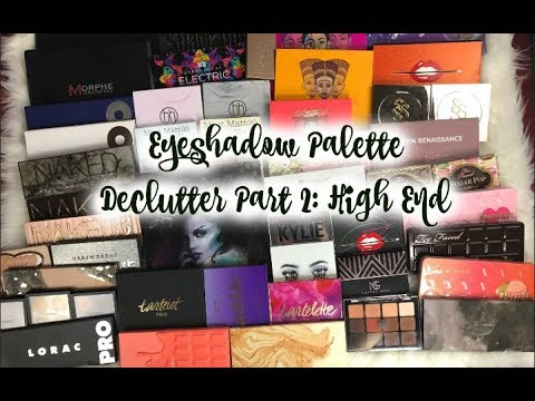High End Eyeshadow Palette Declutter 2018 Part 2 | Urban Decay, Too Faced & More