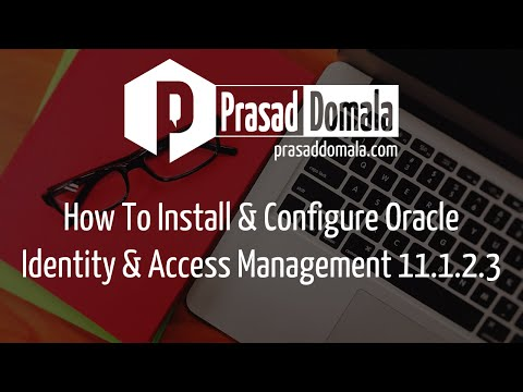 Oracle Identity and Access Management 11.1.2.3 Installation and Configuration