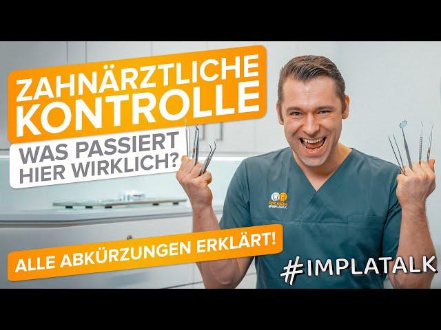 Zahnärztliche Kontrolle - Was wird alles gemacht? Was bedeuten alle Begriffe? 🤔