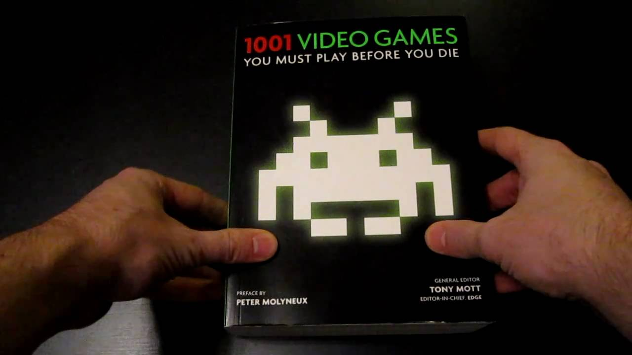 1001 Video Games You Must Play Before You Die Youtube