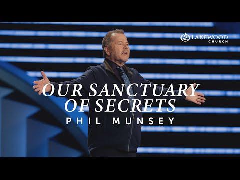 Our Sanctuary of Secrets | Pastor Phil Munsey