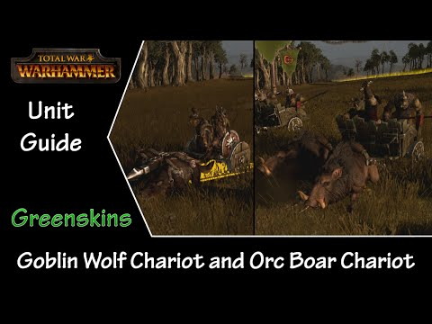 Total War: Warhammer Unit Guide - Greenskins Goblin Wolf Chariot and Orc Boar Chariot