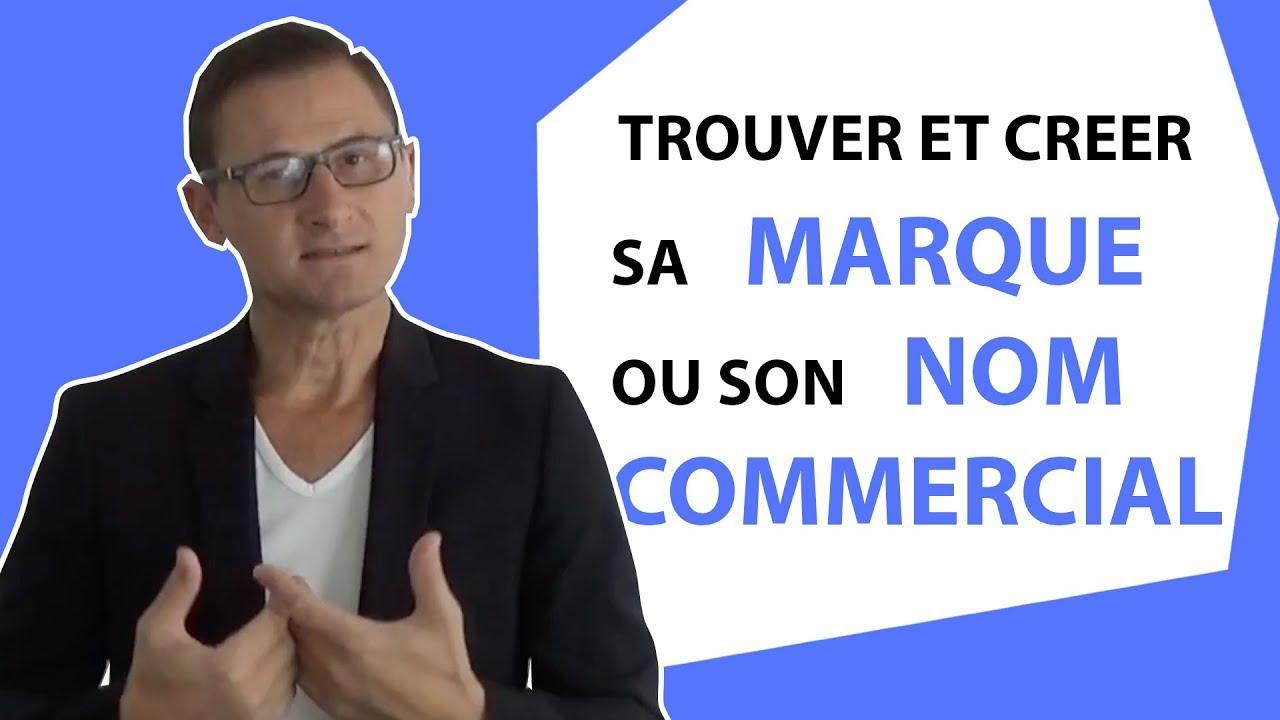 24be14dc39e804 Creation entreprise : Trouver sa marque et son nom commercial - YouTube