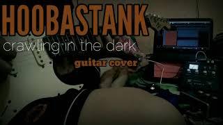 Hoobastank - Crawling In The Dark ( Guitar Cover )