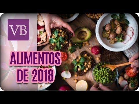Alimentos Que Vão Bombar em 2018 - Você Bonita (11/04/18)