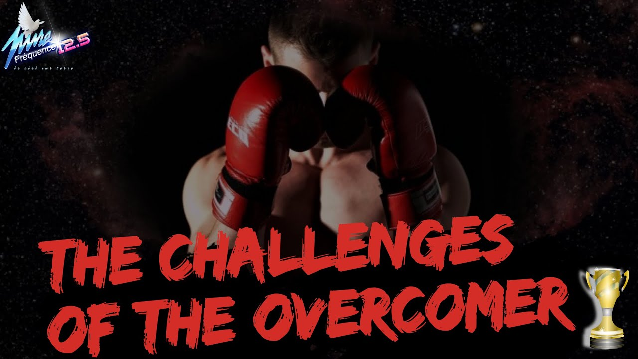 THE CHALLENGES OF THE OVERCOMER 1.0
