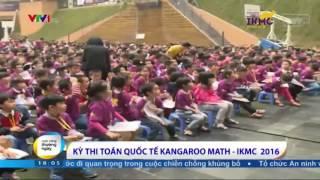 ikmc 2016   vtv1 đưa tin về k thi ton quốc tế kangaroo math 2016