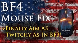 +++BF4 MOUSE FIX+++ Finally aim as twitchy as in BF3!