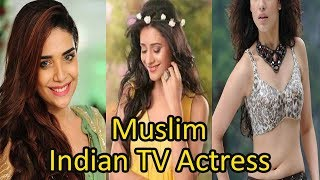 Top 20 Beautiful Muslim Indian TV Actresses Which You Don't Know