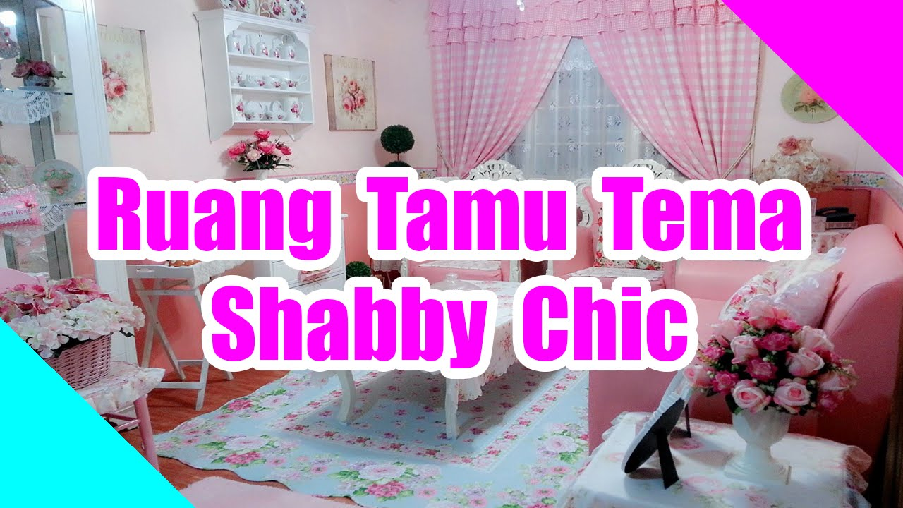 Ruang Tamu Tema Shabby Chic YouTube