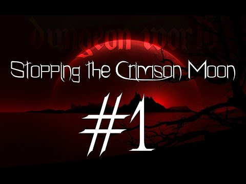 ★Dungeon World - Living Story: Stopping the Crimson Moon - Part 1★