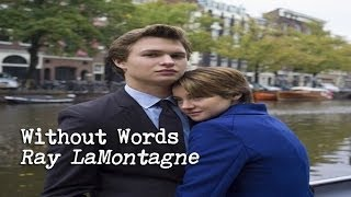 Ray LaMontagne Without Words TRADUÇÃO (TFIOS) A Culpa é das Estrelas (Lyrics Video)HD