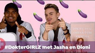 DOKTERGIRLZ MET JASHA EN DIONI | EEN WORTEL ALS DILDO?!
