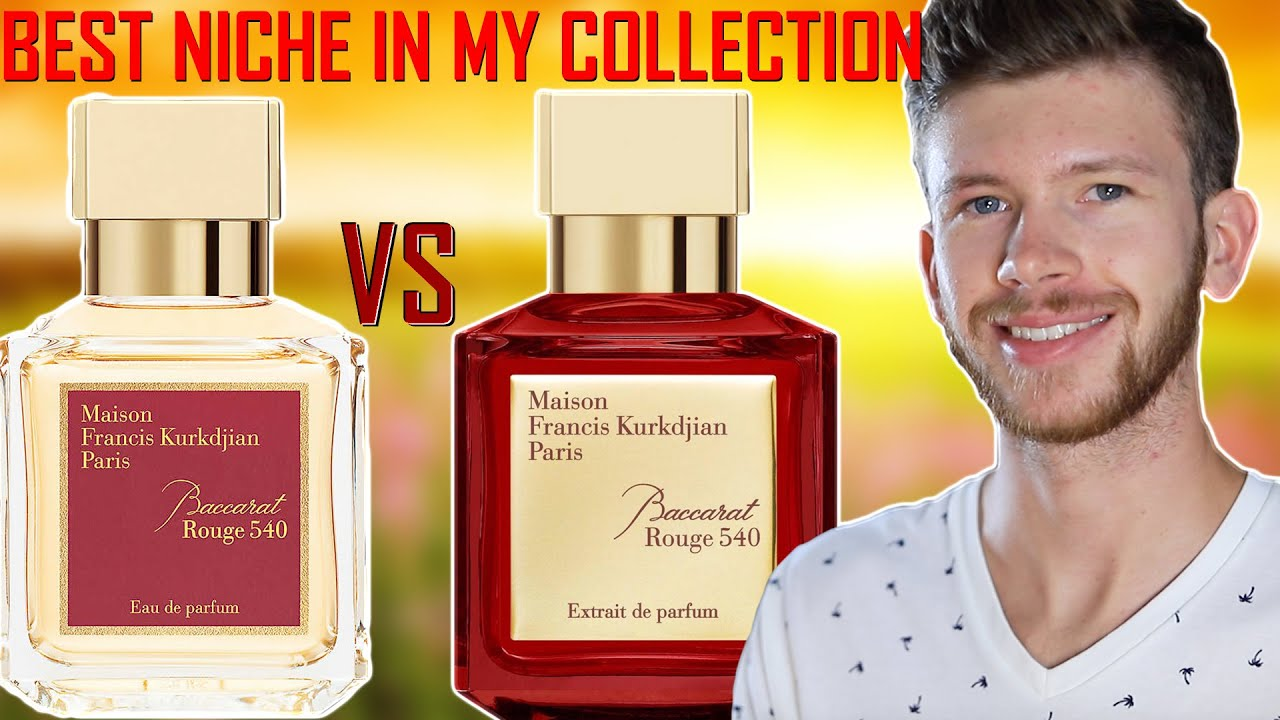 BACCARAT ROUGE 20 EDP VS EXTRAIT   TWO OF THE BEST NICHE FRAGRANCES I OWN