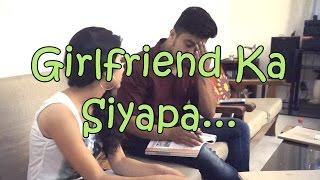 Girlfriend Ka Siyapa (DO YOU WANT A RELATION LIKE THIS)