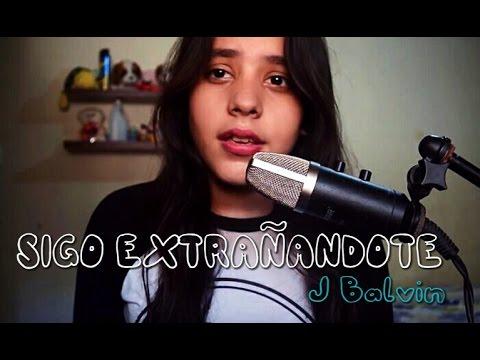 Sigo Extrañandote - J. Balvin (cover By Melanie Espinosa)