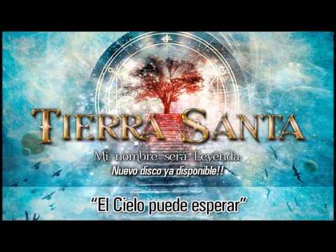 """TIERRA SANTA """"El cielo puede esperar"""" (Audio)"""