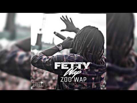Fetty Wap - Zoo Wap