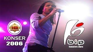 [FULL] Live Konser ~ BIP | MERIAH BANGET | @SUMATERA UTARA , 08 JULI 2006