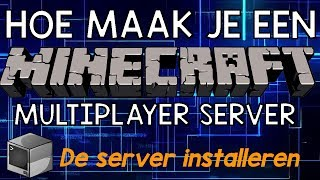 [1.11+] Hoe maak je een MINECRAFT SERVER? - Deel 3 - De server installeren
