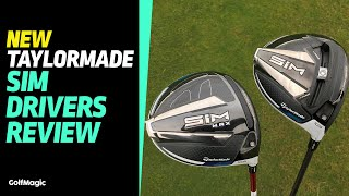 NEW TaylorMade SIM Drivers Review | Golfmagic.com