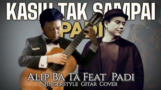 Download Lagu Alip Ba Ta - Kasih Tak Sampai (Padi) Fingerstyle Cover | Collaboration mp3