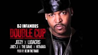 "DJ Infamous ""Double Cup"" feat. Jeezy, Ludacris, Juicy J, The Game, Hitmaka"