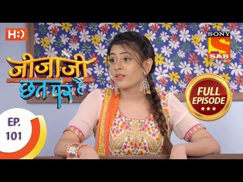 Jijaji Chhat Per Hai - Ep 101 - Full Episode - 29th May, 2018