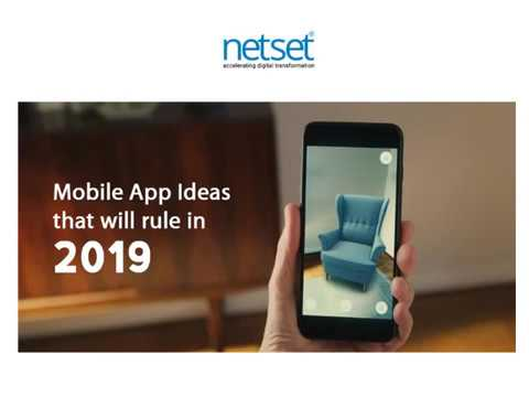 Top 11 Mobile App Ideas That Will Trend In 2019- Netset Software Solutions