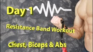 Day 1 Resistance Band Workout: Chest, Biceps & Abs