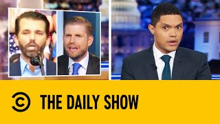Trump Sons Attack Hunter Biden For Benefiting From Family Name | The Daily Show With Trevor Noah