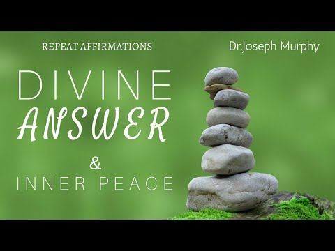 Joseph Murphy - Affirmations for A Divine Answer and Inner Peace - Meditation - Prayer Affirmations
