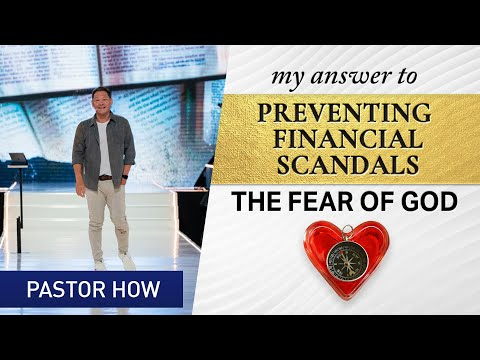 My Answer to Preventing Financial Scandals: The Fear of God | Pastor How (Tan Seow How)
