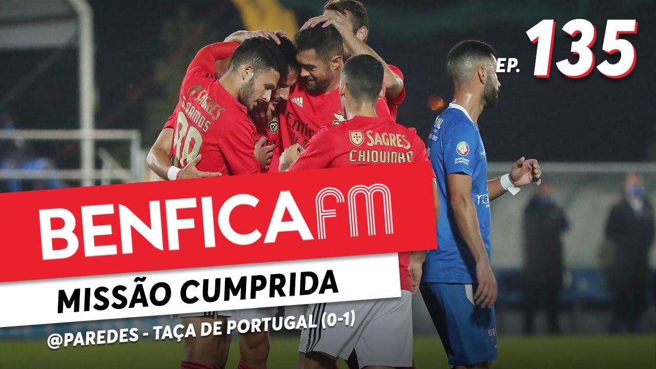 Benfica FM #135 - Paredes x Benfica (0-1) Taça de Portugal