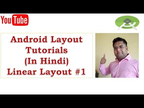 Android Layout Tutorials (In Hindi), Linear Layout #1