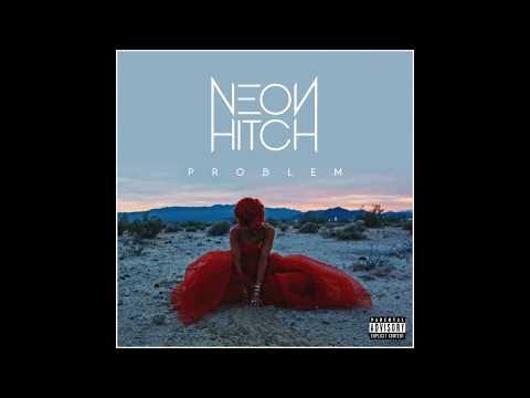 Neon Hitch – Problem