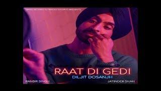 RAAT DI GEDI LYRICS - Diljit Dosanjh | Neeru Bajwa (Punjabi Song)