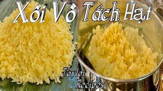 Vài bí quyết nấu xôi vò tơi từng hạt, mềm dẻo và rất là ngon - Mung bean sticky rice - Taylor