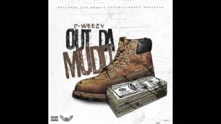 D-Weezy - Out Da Mudd