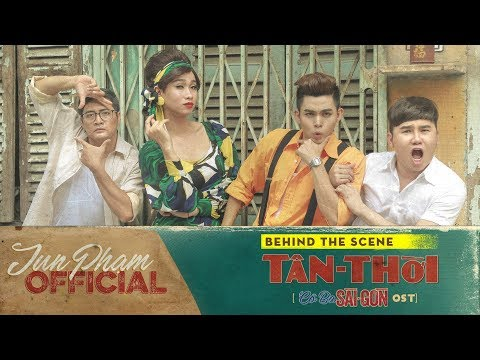 Jun Phạm - MV Tân Thời - OST Cô Ba Sài Gòn   Behind The Scenes